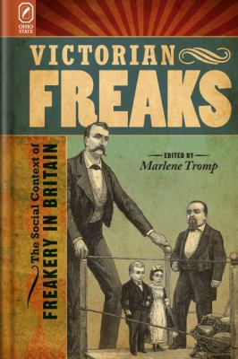 Victorian Freaks: The Social Context of Freakery in Britain 9780814210864