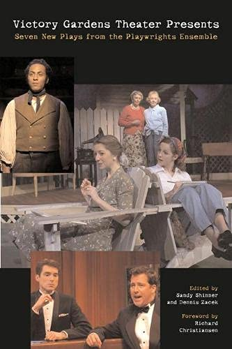 Victory Gardens Theater Presents Seven New Plays: From the Playwrights Ensemble 9780810123465