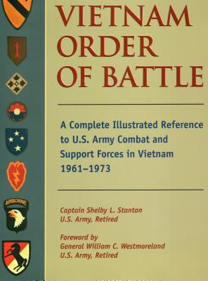 Vietnam Order of Battle: A Complete Illustrated Reference to U.S. Army Combat and Support Forces in Vietnam 1961-1973 9780811700719