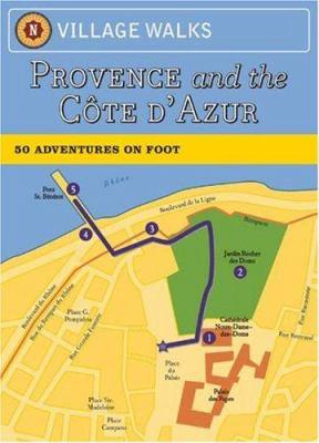 Village Walks: Provence: 50 Adventures on Foot 9780811856881