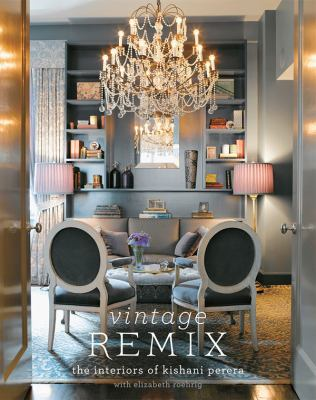 Vintage Remix: The Interiors of Kishani Perera 9780810997677