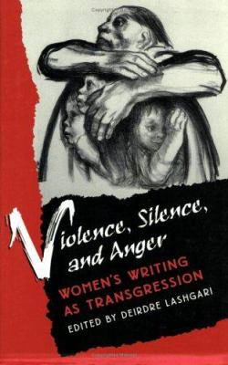 Violence Silence and Anger: Women's Writing as Transgression 9780813914930