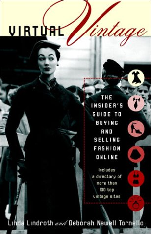 Virtual Vintage: The Insider's Guide to Buying and Selling Fashion Online 9780812992007