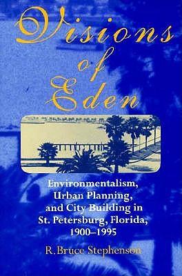 Visions of Eden: Enviromentalism, Urban Planning, and Cit 9780814207260