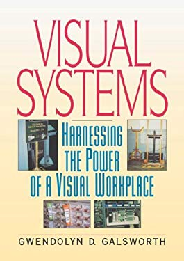 Visual Systems: Harnessing the Power of a Visual Workplace 9780814474594