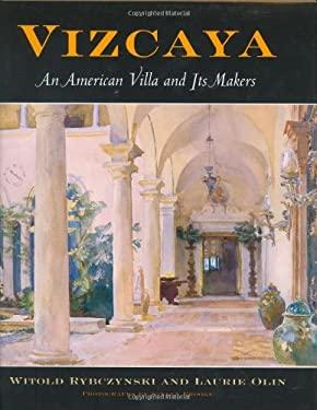 Vizcaya: An American Villa and Its Makers 9780812239515