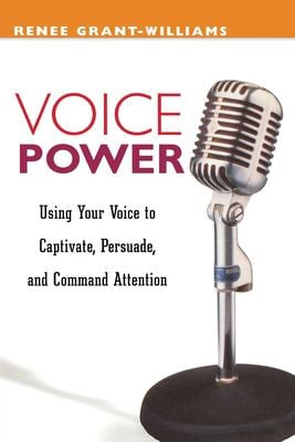 Voice Power: Using Your Voice to Capitvate, Persuade, and Command Attention 9780814471050