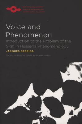 Voice and Phenomenon: Introduction to the Problem of the Sign in Husserl's Phenomenology 9780810127654