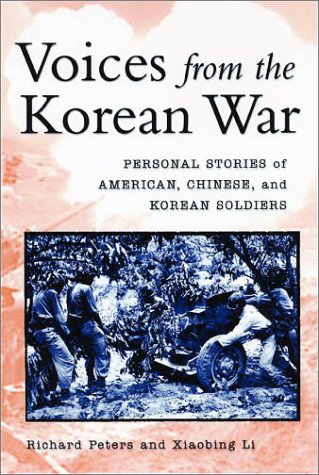 Voices from the Korean War: Personal Stories of American, Korean and Chinese Soldiers 9780813122939