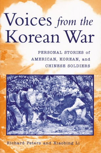 Voices from the Korean War: Personal Stories of American, Korean, and Chinese Soldiers 9780813191201