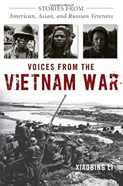 Voices from the Vietnam War: Stories from American, Asian, and Russian Veterans 9780813125923