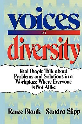Voices of Diversity: Real People Talk about Problems and Solutions in a Workplace Where Everyone Is Not Alike 9780814417089