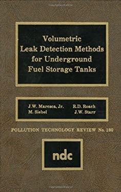 Volumetric Leak Detection Methods for Underground Fuel Storage Tanks 9780815512301