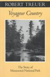 Voyageur Country: The Story of Minnesota's National Park - Treuer, Robert