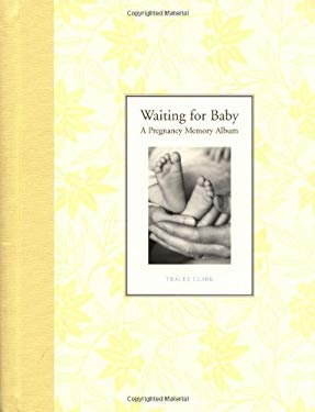 Waiting for Baby: A Pregnancy Memory Album 9780811836722