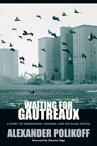 Waiting for Gautreaux: A Story of Segregation, Housing, and the Black Ghetto 9780810123441