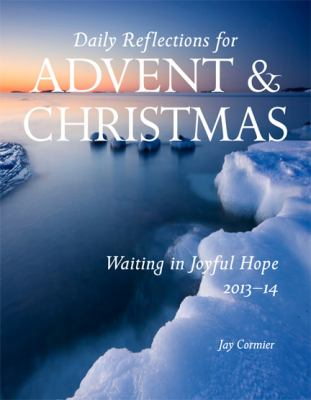 Waiting in Joyful Hope 2013-2014: Daily Reflections for Advent and Christmas 2013-2014 9780814634790