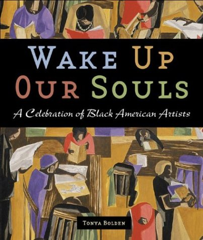 Wake Up Our Souls: A Celebration of Black American Artists 9780810945272
