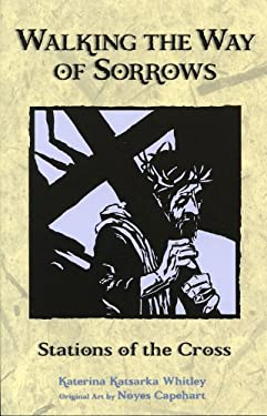 Walking the Way of Sorrows: Stations of the Cross 9780819219848