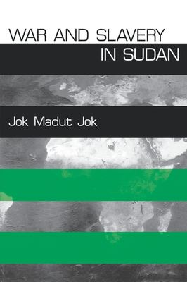 War and Slavery in Sudan 9780812235951