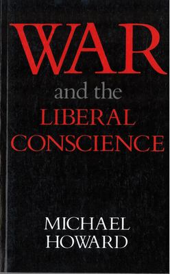 War & the Liberal Conscience 9780813511979