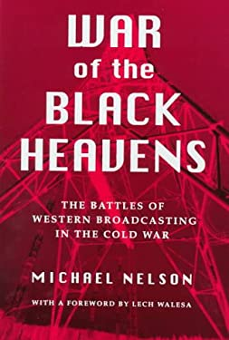 War of the Black Heavens: The Battles of Western Broadcasting in the Cold War 9780815604792