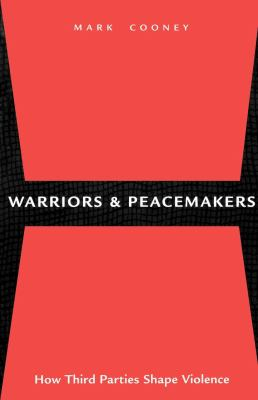 Warriors and Peacemakers: How Third Parties Shape Violence 9780814715673