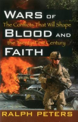 Wars of Blood and Faith: The Conflicts That Will Shape the 21st Century