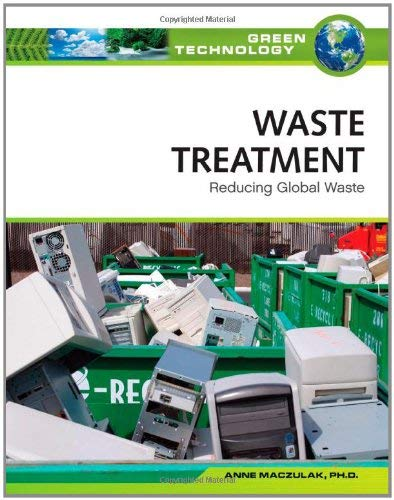 Waste Treatment: Reducing Global Waste 9780816072040