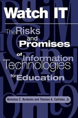 Watch It: The Risks and Promises of Information Technologies for Education 9780813390826