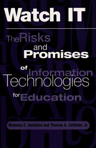 Watch It: The Risks and Promises of Information Technologies for Education 9780813390833