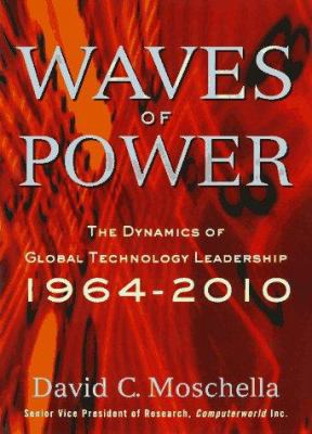 Waves of Power: The Dynamics of Global Technology Leadership, 1964-2010 9780814403792