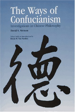 Ways of Confucianism: Investigations in Chinese Philosophy 9780812693409