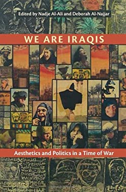 We Are Iraqis: Aesthetics and Politics in a Time of War 9780815633013