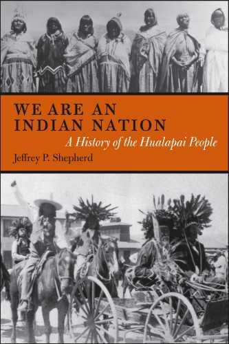 We Are an Indian Nation: A History of the Hualapai People 9780816529049