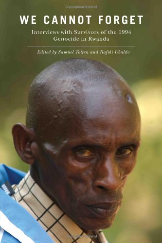 We Cannot Forget: Interviews with Survivors of the 1994 Genocide in Rwanda 9780813549699