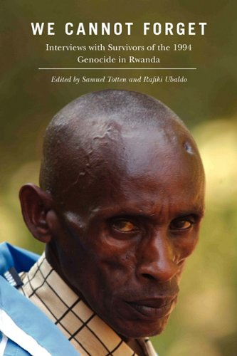 We Cannot Forget: Interviews with Survivors of the 1994 Genocide in Rwanda 9780813549705