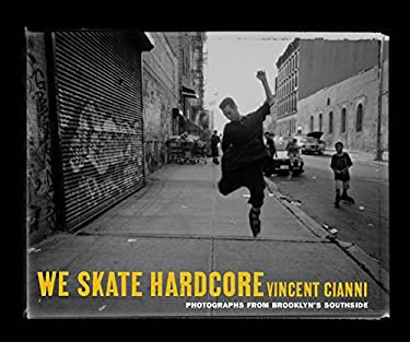 We Skate Hardcore: Photographs from Brooklyn's Southside 9780814716427