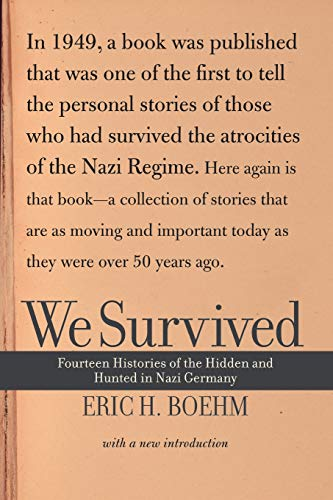 We Survived: Fourteen Histories of the Hidden and Hunted in Nazi Germany 9780813340586