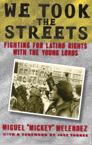 We Took the Streets: Fighting for Latino Rights with the Young Lords 9780813535593