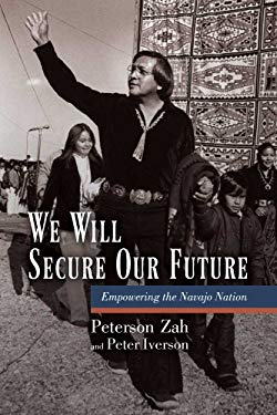 We Will Secure Our Future: Empowering the Navajo Nation 9780816502479