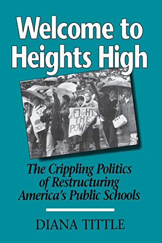 Welcome to Heights High: The Crippling Politics of Restructuring 9780814206836