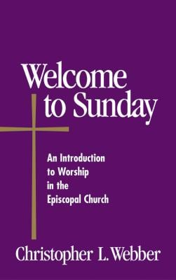 Welcome to Sunday: An Introduction to Worship in the Episcopal Church 9780819219152