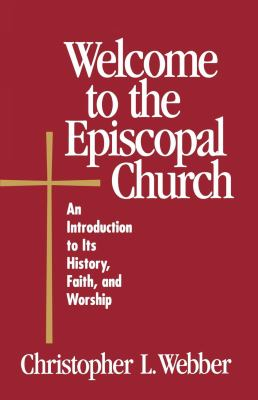 Welcome to the Episcopal Church: An Introduction to Its History, Faith, and Worship 9780819218209