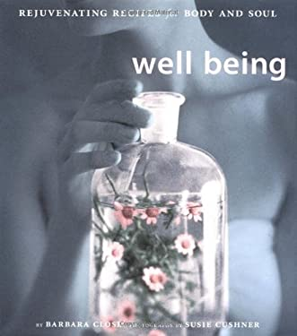 Well Being: Rejuvenating Recipes for Body and Soul 9780811825931