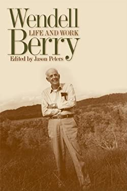 Wendell Berry: Life and Work 9780813192574