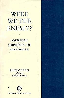 Were We the Enemy?: A Saga of Hiroshima Survivors in America 9780813329604