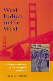 West Indian in the West: Self-Representations in an Immigrant Community