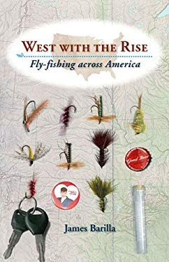 West with the Rise: Fly-Fishing Across America 9780813925370