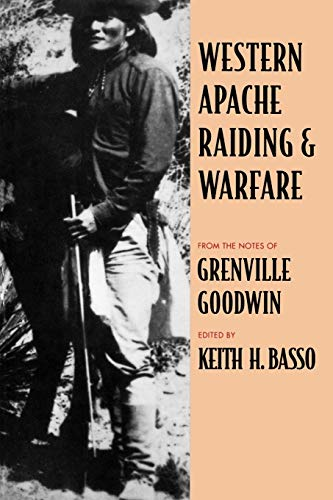 Western Apache Raiding and Warfare 9780816502974
